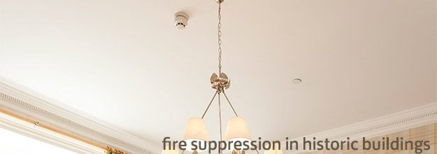 Fire Suppression in Historic Buildings