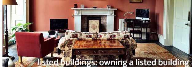 Listed Buildings – Owning a Listed Building