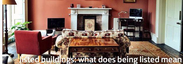 Listed Buildings – what does being listed mean?