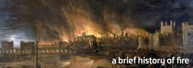 A Brief History of Fire