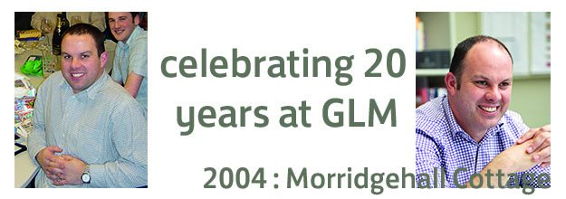 CELEBRATING 20 YEARS AT GLM : 2004 – Morridgehall Cottage