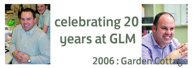 Celebrating 20 years at GLM : 2006 – Garden Cottage