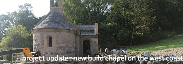 Project Update : New Build Chapel on the West Coast