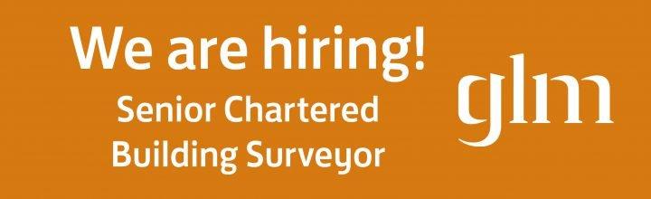 We are Hiring : Senior Chartered Building Surveyor