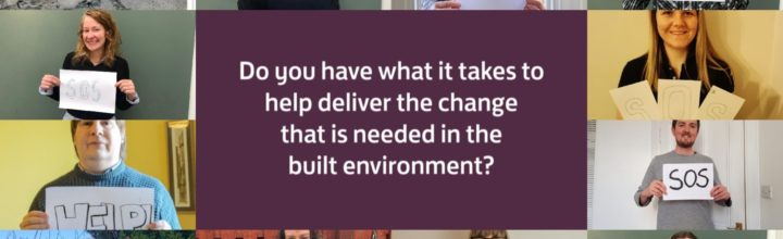 Do you have what it takes to help deliver the change that is needed in the built environment?