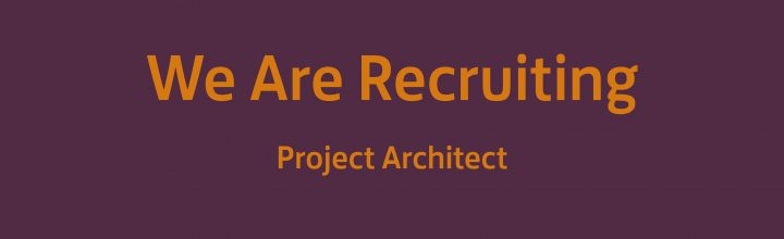 We Are Recruiting : Enthusiastic and Engaging Project Architect